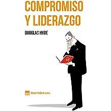 Compromiso y liderazgo: ¿Le puede enseñar algo un comunista a un católico? (Spanish Edition)