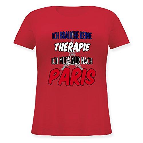 Städte - Ich brauche keine Therapie ich muss nur nach Paris - Lockeres Damen-Shirt in großen Größen mit Rundhalsausschnitt Rot