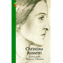 Christina Rossetti: A Biography