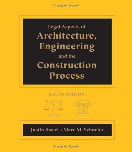 Legal Aspects of Architecture, Engineering and the Construction Process by Sweet, Justin Published by Cengage Learning 9th (ninth) edition (2012) Hardcover