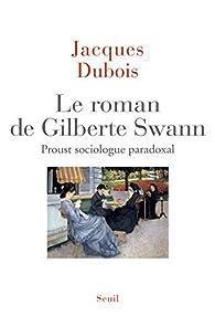 Le Roman de Gilberte Swann par Jacques Dubois