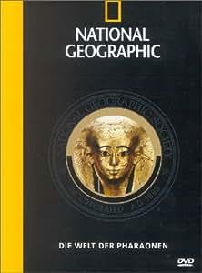 National Geographic - Die Welt der Pharaonen