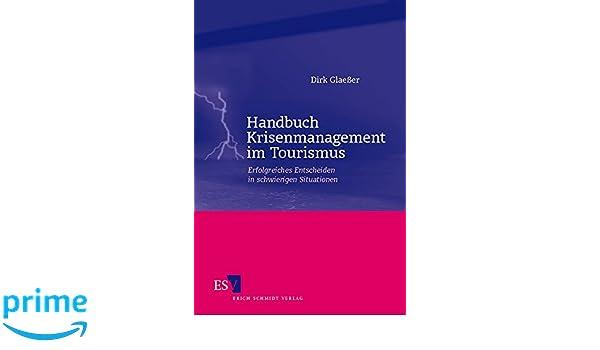 handbuch krisenmanagement im tourismus erfolgreiches entscheiden in schwierigen situationen