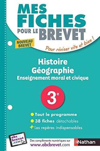 Mes Fiches pour le BREVET Histoire-Géographie Enseignement moral et civique 3e par Florian LOUIS, Laurent Pech