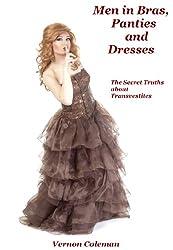 Men in Bras, Panties and Dresses: The Secret Truths About Transvestites (European Medical Journal)
