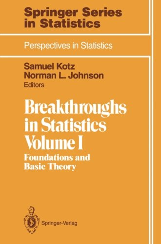 Breakthroughs in Statistics: Foundations and Basic Theory: 001 (Springer Series in Statistics)