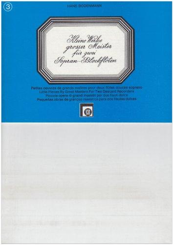Kleine Werke Grosser Meister für zwei Sopran Blockflöten H.3