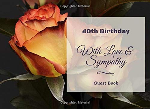 40th Birthday: Birthday Guest Book - Record Guest Memories, Thoughts and Best Wishes in This special Gift Log for Birthday Parties