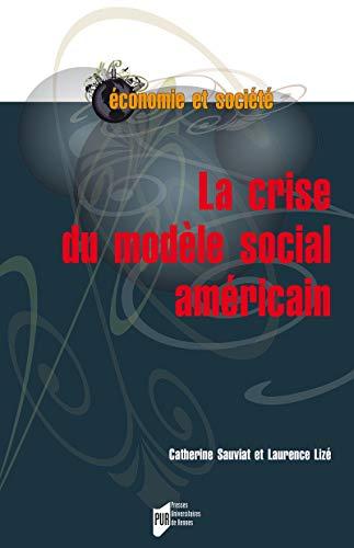 La crise du modèle social américain (Économie, gestion et société) par Laurence Lizé