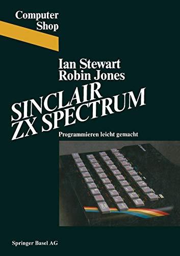 Sinclair ZX Spectrum: Programmieren leichtgemacht (Computer Shop) (Sinclair Computer)