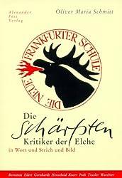 Die schärfsten Kritiker der Elche: Die Neue Frankfurter Schule in Wort und Strich und Bild