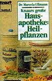 Knaurs gro▀e Hausapotheke, Heilpflanzen