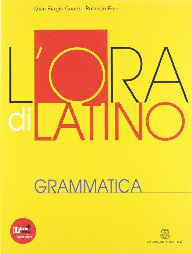 L'ora di latino. Grammatica. Per i Licei e gli Ist. Magistrali. Con espansione online