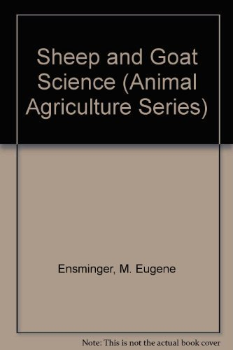 Sheep and Goat Science (Animal Agriculture Series) by M. Eugene Ensminger (1986-04-03)