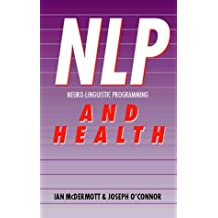 NLP and Health: Practical ways to bring mind and body into harmony