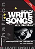 HOW TO WRITE SONGS ON GUITAR - arrangiert für Buch [Noten / Sheetmusic] Komponist: ROOKSBY RIKKY