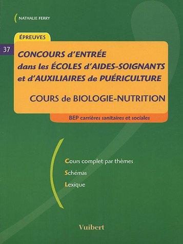 Concours d'entrée dans les écoles d'aides-soignants et d'auxiliaires de puériculture : Cours de biologie-nutrition