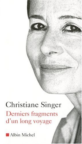 Derniers Fragments d'un long voyage par Christiane Singer