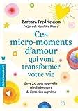 Ces micro-moments d'amour qui vont transformer votre vie - Une approche révolutionnaire de lémotion suprême