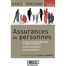 Assurances de personnes : Acteurs, principes généraux et règles techniques, contrats individuels, contrats collectifs
