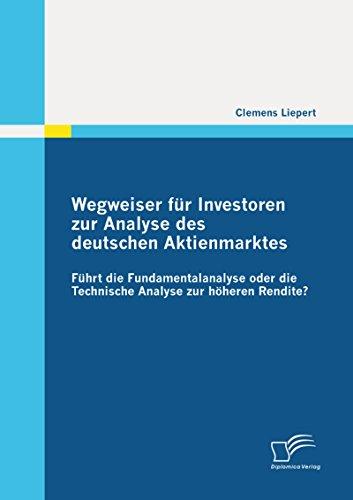 Wegweiser für Investoren zur Analyse des deutschen Aktienmarktes: Führt die Fundamentalanalyse oder die Technische Analyse zur höheren Rendite?