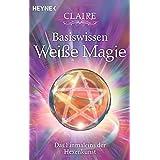 Basiswissen Weiße Magie: Das Einmaleins der Hexenkunst: 70161