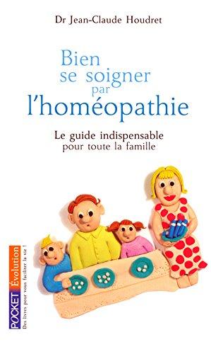 Bien se soigner par l'homéopathie