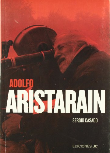 Adolfo Aristarain. Un nuevo humanismo (Directores de cine) por Sergio Casado Rubio