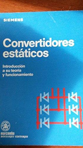 SIEMENS. Convertidores estáticos: Introducción a su teoría y funcionamiento