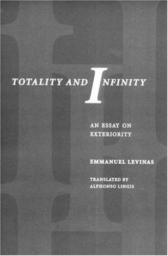 Totality and Infinity: An Essay on Exteriority (Philosophical Series) by Emmanuel Levinas, Alphonso Lingis published by Duquesne Univ Pr (1969)
