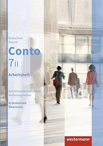 Conto / Betriebswirtschaftslehre / Rechnungswesen für Realschulen in Bayern - Ausgabe 2015: Conto für Realschulen in Bayern - Ausgabe 2015: Arbeitsheft 7 II (2. Klasse Sozialkunde)