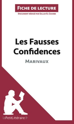 Les Fausses Confidences de Marivaux (Fiche de lecture): Rsum Complet Et Analyse Dtaille De L'oeuvre