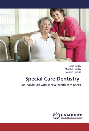 Special Care Dentistry: For individuals with special health care needs