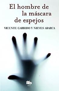 El hombre de la mascara de espejos par  Nieves Abarca/Vicente Garrido