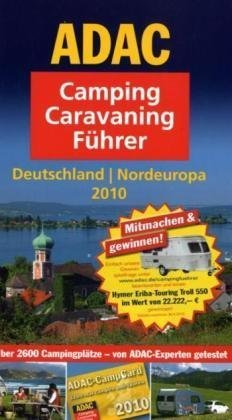 ADAC Camping Caravaning Führer Deutschland Nordeuropa 2010 (Camping und Caravaning)