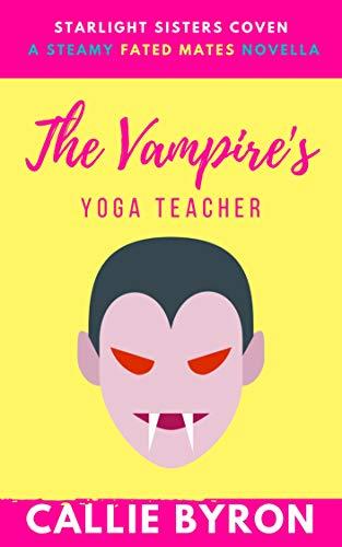 The Vampires Yoga Teacher (Starlight Sisters Coven Book 1 ...