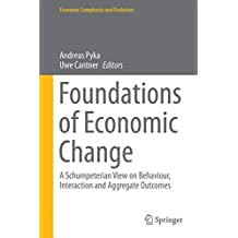 Foundations of Economic Change: A Schumpeterian View on Behaviour, Interaction and Aggregate Outcomes