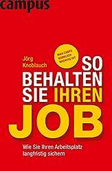 So behalten Sie Ihren Job: Wie Sie Ihren Arbeitsplatz langfristig sichern