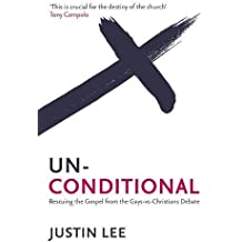 Unconditional: Rescuing the Gospel from the Gays-vs-Christians Debate