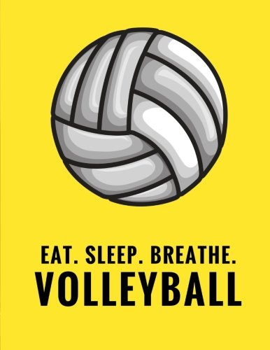 Eat. Sleep. Breathe. Volleyball: Composition Notebook for Volleyball Fans, 100 Lined Pages, Yellow (Large, 8.5 x 11 in.) di Star Power Publishing