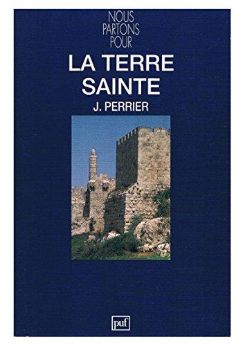 La Terre Sainte : Montée à Jérusalem par Jacques Perrier