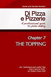 Di Pizza e Pizzerie - Chapter 7: THE TOPPING (English Edition)