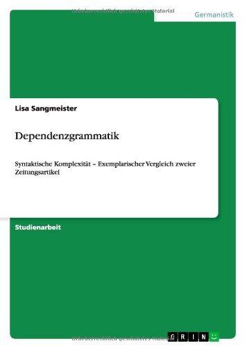 Dependenzgrammatik: Syntaktische Komplexität - Exemplarischer Vergleich zweier Zeitungsartikel