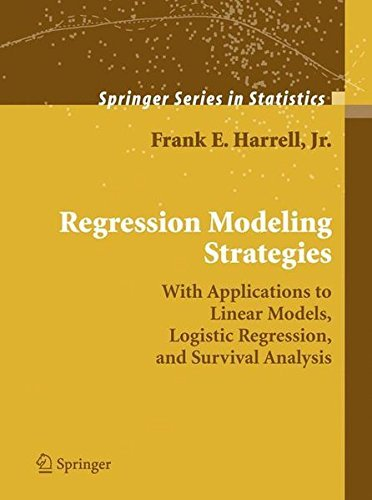 Regression Modeling Strategies: With Applications to Linear Models, Logistic Regression, and Survival Analysis (Springer Series in Statistics) by Frank E. Harrell Jr. (2001-01-10)