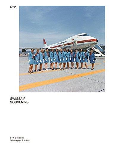 Swissair Souvenirs: The Swissair Photo Archive (Scheidegger & Spiess - Pictorial Worlds. Photographs from the ETH-Bibliothek???s I) by Ruedi Weidmann (2013-01-15)