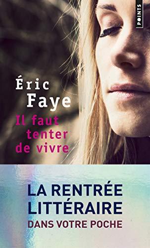 Il faut tenter de vivre par Eric Faye