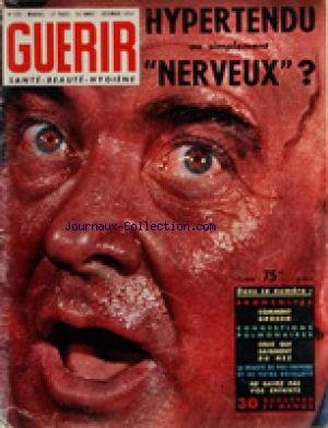 GUERIR [No 228] du 01/12/1954 - HYPERTENDU OU SIMPLEMENT NERVEUX - BRONCHITES - COMMENT GROSSIR - CONGESTIONS PULMONAIRES - CEUX QUI SAIGNENT DU NEZ - LA BEAUTE DE VOS CHEVEUX ET DE VOTRE DECOLLETE - NE GAVEZ PAS VOS ENFANTS - 30 RECETTES ET MENUS