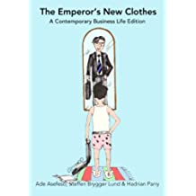 The Emperor's New Clothes:  A Contemporary Business Life Edition (English Edition)