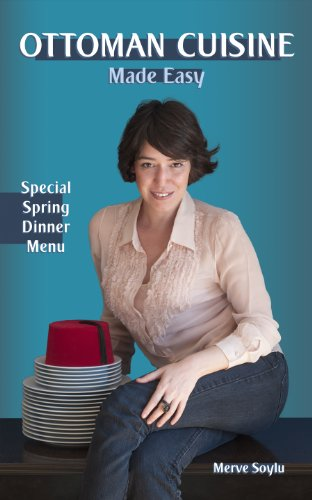 Ottoman Cuisine Made Easy - Special Spring Dinner Menu (English Edition)