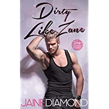 Dirty Like Zane: A Dirty Rockstar Romance (Dirty, Book 6)